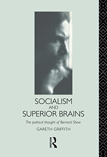 9780415082815: Socialism and Superior Brains: The Political Thought of George Bernard Shaw