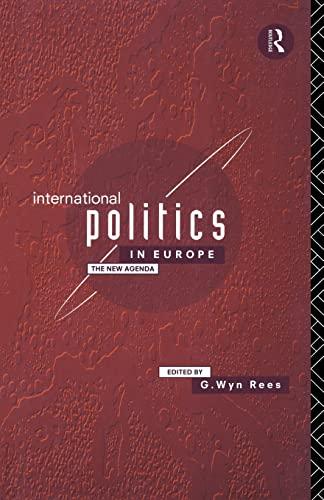 International Politics in Europe: The New Agenda: Rees, G.W.