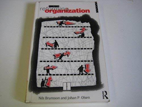 9780415082884: The Reforming Organization: Making Sense of Administrative Change