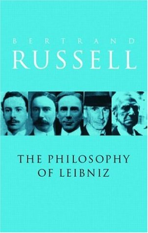 9780415082969: A Critical Exposition of the Philosophy of Leibniz: With an Appendix of Leading Passages