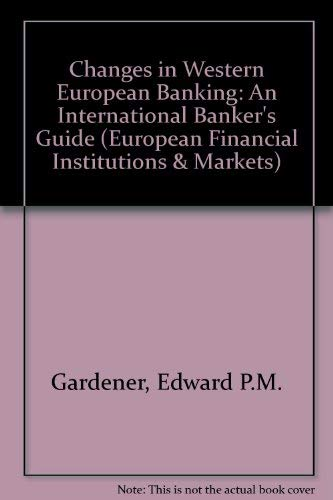 9780415083201: Changes in Western European Banking (European Financial Institutions and Markets)
