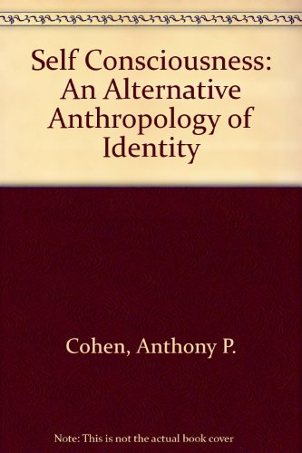 9780415083232: Self Consciousness: An Alternative Anthropology of Identity