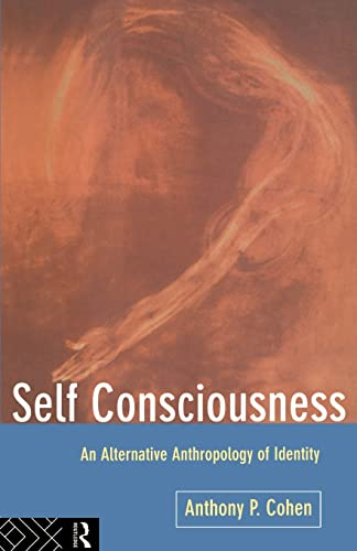 9780415083249: Self Consciousness: An Alternative Anthropology of Identity