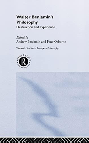 9780415083683: Walter Benjamin's Philosophy: Destruction and Experience (Warwick Studies in European Philosophy)