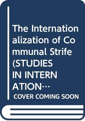 9780415084086: The Internationalization of Communal Strife (STUDIES IN INTERNATIONAL CONFLICT)