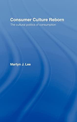 9780415084130: Consumer Culture Reborn: The Cultural Politics of Consumption