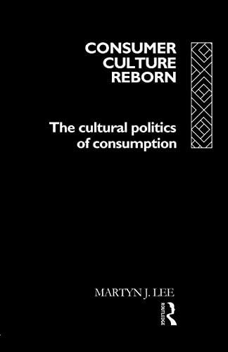9780415084147: Consumer Culture Reborn: The Cultural Politics of Consumption