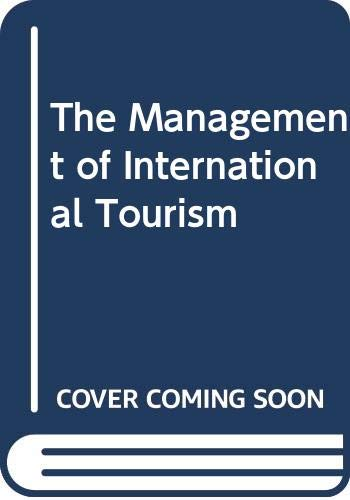 9780415084635: The Management of International Tourism