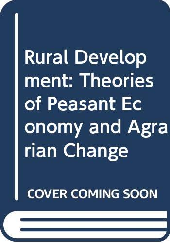 9780415084697: Rural Development: Theories of Peasant Economy and Agrarian Change
