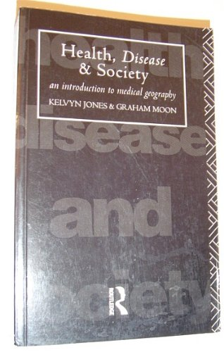 Health, Disease and Society: An Introduction to: Jones, Kelvyn