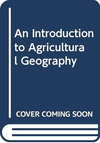 9780415084789: An Introduction to Agricultural Geography
