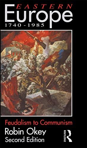 9780415084895: Eastern Europe 1740-1985: Feudalism to Communism