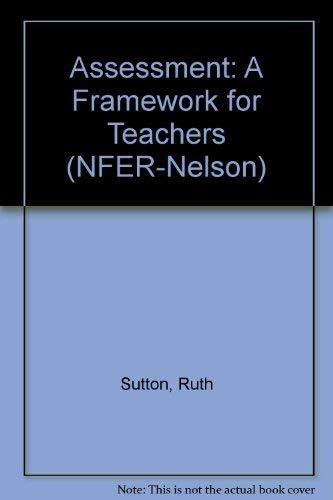 9780415084901: Assessment: A Framework for Teachers (NFER-Nelson)