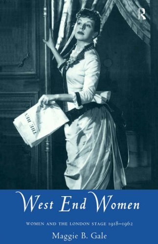 9780415084963: West End Women: Women and the London Stage 1918 - 1962: Women and the London Stage, 1918-62 (Gender in Performance)