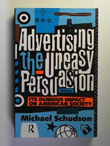 9780415084994: Advertising, the Uneasy Persuasion: Its Dubious Impact on American Society (Communication and Society)