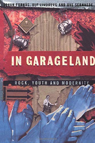 9780415085014: In Garageland: Rock, Youth and Modernity (Communication and Society)
