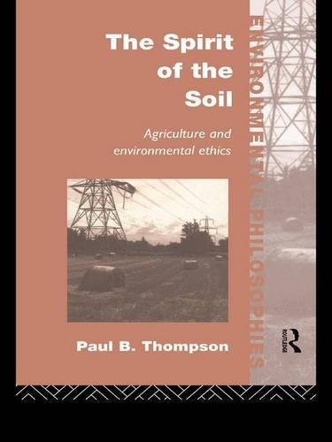 9780415086226: The Spirit of the Soil: Agriculture and Environmental Ethics (Environmental Philosophies)