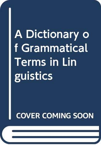 9780415086271: A Dictionary of Grammatical Terms in Linguistics
