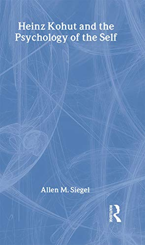 9780415086370: Heinz Kohut and the Psychology of the Self (Makers of Modern Psychotherapy)