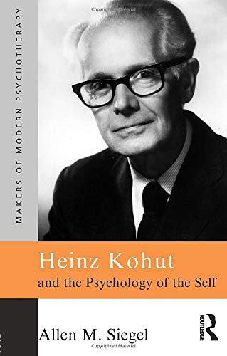 9780415086387: Heinz Kohut and the Psychology of the Self (Makers of Modern Psychotherapy)
