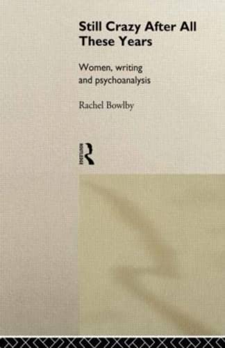 9780415086394: Still Crazy After All These Years: Women, Writing and Psychoanalysis