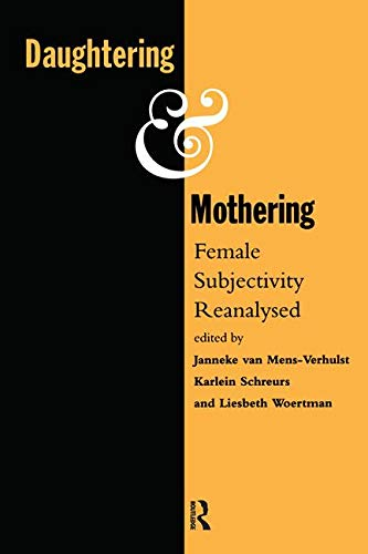 9780415086509: Daughtering and Mothering: Female Subjectivity Reanalysed