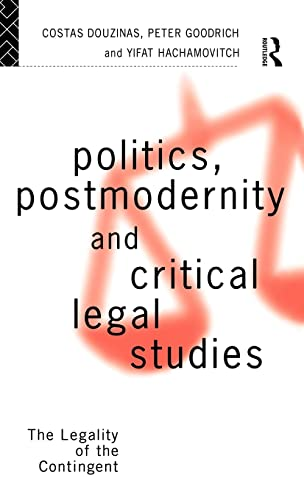 9780415086516: Politics, Postmodernity and Critical Legal Studies: The Legality of the Contingent