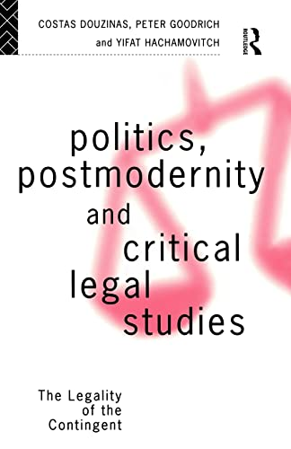9780415086523: Politics, Postmodernity and Critical Legal Studies: The Legality of the Contingent (And Sport)