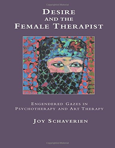 9780415087018: Desire and the Female Therapist: Engendered Gazes in Psychotherapy and Art Therapy
