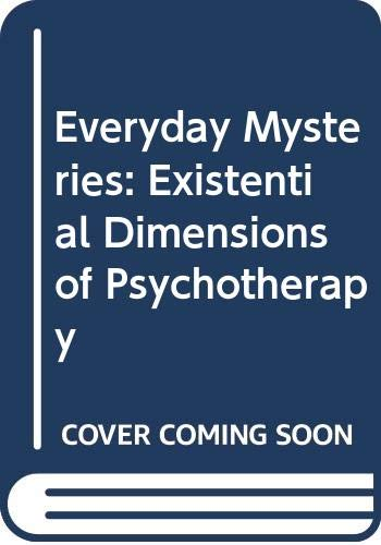 9780415087049: Everyday Mysteries: Existential Dimensions of Psychotherapy