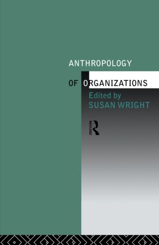 9780415087476: The Anthropology of Organizations