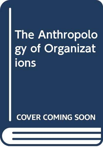 9780415087483: Anthropology of Organizations