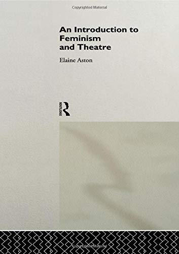 9780415087698: An Introduction to Feminism and Theatre