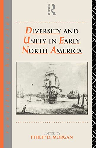 9780415087995: Diversity and Unity in Early North America (Rewriting Histories)