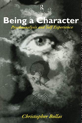 9780415088152: Being a Character: Psychoanalysis and Self Experience