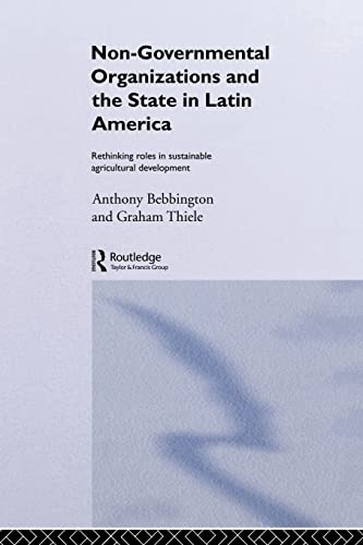 Non-Governmental Organizations and the State in Latin America: Rethinking Roles in Sustainable ...