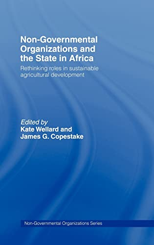 9780415088497: Non-Governmental Organizations and the State in Africa: Rethinking Roles in Sustainable Agricultural Development (Non-Governmental Organizations series)