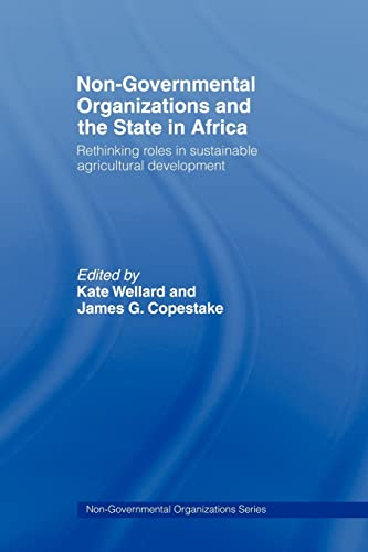 9780415088503: Non-Governmental Organizations and the State in Africa: Rethinking Roles in Sustainable Agricultural Development (Non-Governmental Organizations series)