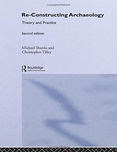 9780415088701: Re-constructing Archaeology: Theory and Practice (New Studies in Archaeology)