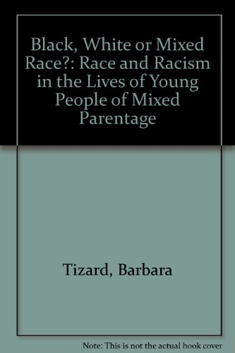 9780415088794: BLACK WHITE OR MIXED RACE: Race and Racism in the Lives of Young People of Mixed Parentage