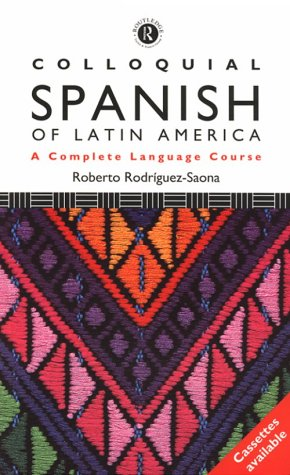 9780415089524: Colloquial Spanish of Latin America: The Complete Course for Beginners (The Colloquial Series)