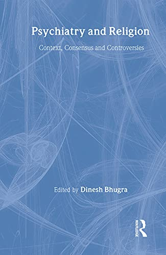 9780415089555: Psychiatry and Religion: Context, Consensus and Controversies