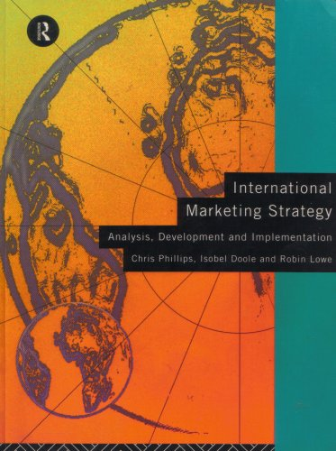 International Marketing Strategy: Analysis, Development and Implementation: Phillips, Chris &