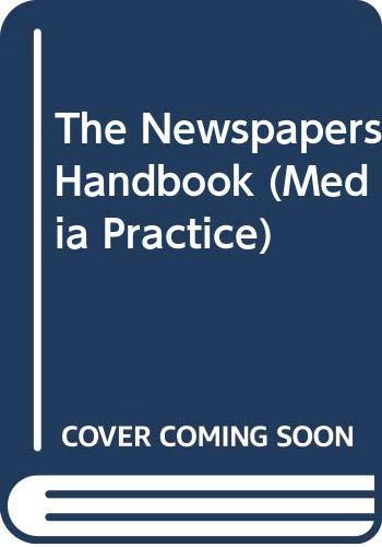 9780415089906: The Newspapers Handbook (Media Practice)