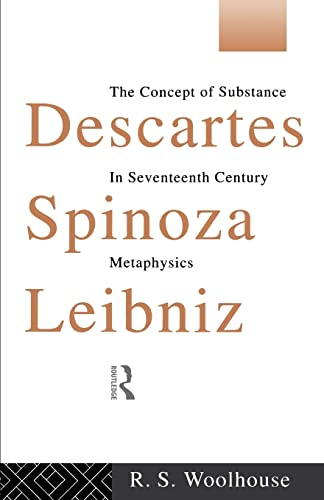 9780415090223: Descartes, Spinoza, Leibniz: The Concept of Substance in Seventeenth Century Metaphysics