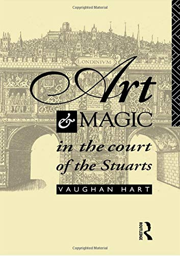 9780415090315: Art and Magic in the Court of the Stuarts