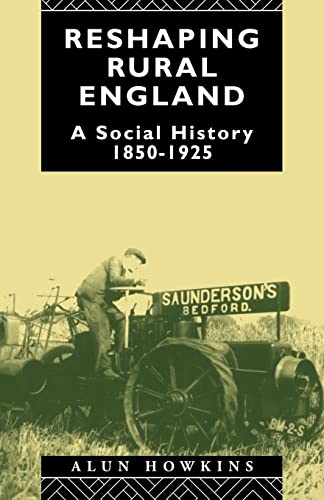 9780415090667: Reshaping Rural England: A Social History 1850-1925