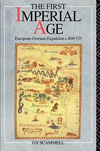 9780415090858: The First Imperial Age: European Overseas Expansion 1500-1715