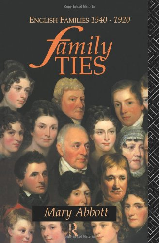 9780415091091: Family Ties: English Families 1540-1920