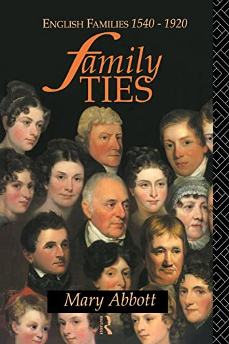 9780415091107: Family Ties: English Families 1540-1920